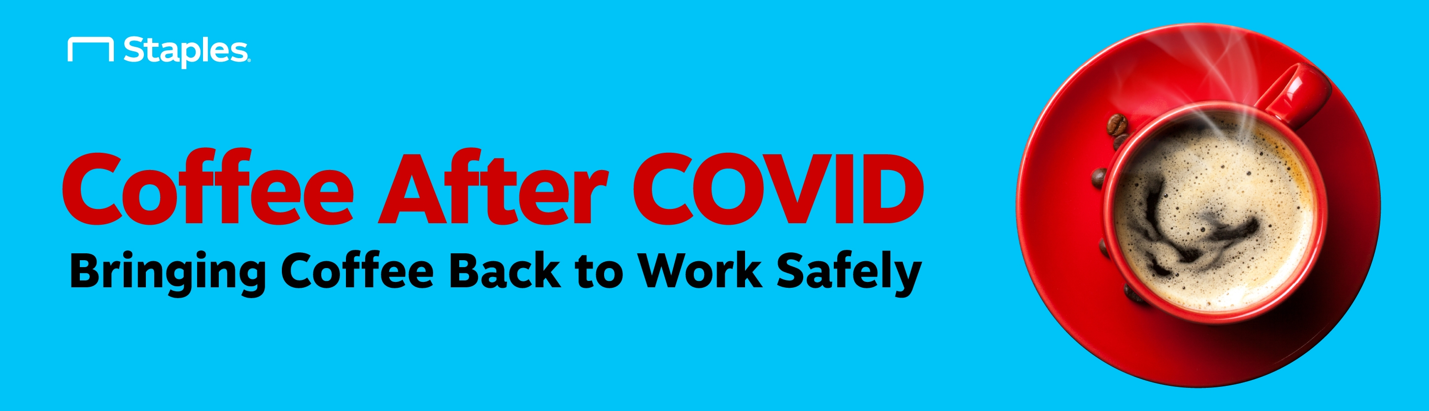 """Banner which reads: """"Coffee After COVID Bringing Coffee Back to Work Safely"""""""